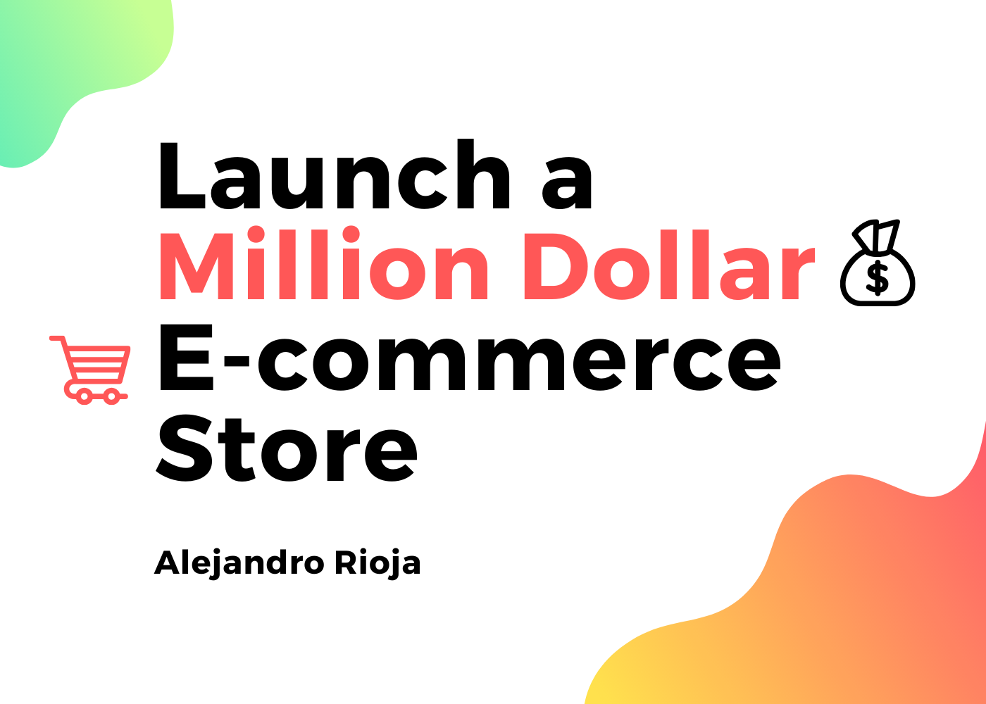 how to create a million dollar ecommerce business